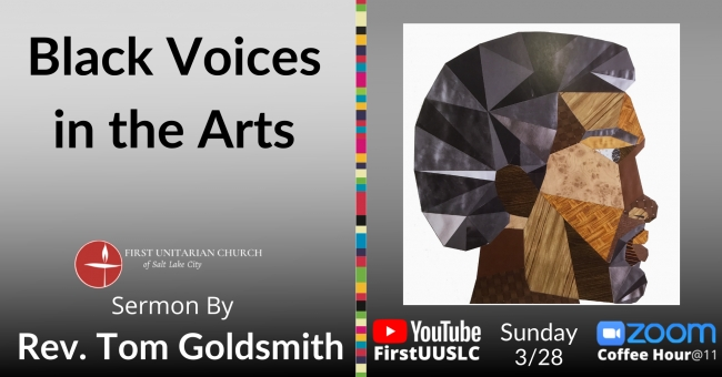 "March 28th Sermon: ""Black Voices in the Arts"" by Rev. Tom Goldsmith"