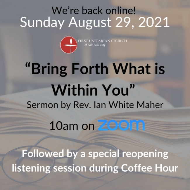 """August 29th Sermon """"Bring Forth What is Within You"""" by Rev. Ian White Maher"""
