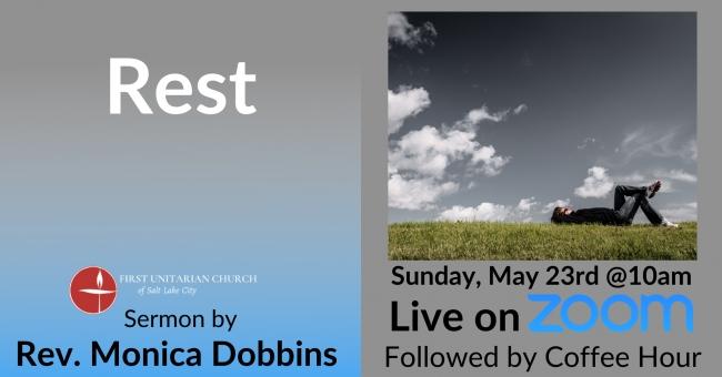 "May 23rd Sermon: ""Rest"" by Rev. Monica Dobbins"
