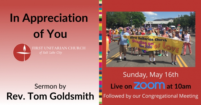 "May 16th Sermon: ""In Appreciation of You"" by Rev. Tom Goldsmith"