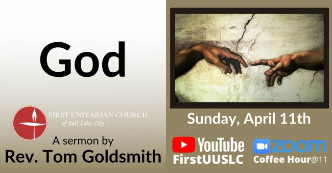 "April 11th Sermon: ""God"" by Rev. Tom Goldsmith"
