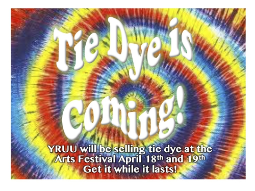 Our YRUU Youth will be selling Tie Dye items at this year's fair. All sales benefit the high school youth mission trip.